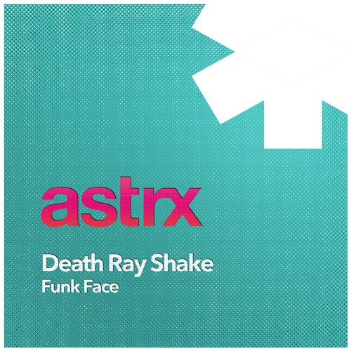 Death Ray Shake - Funk Face [ASTRXCD042]